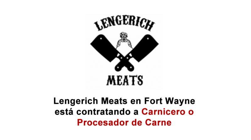 Lengerich Meats en Fort Wayne está contratando a Carnicero o Procesador de Carne