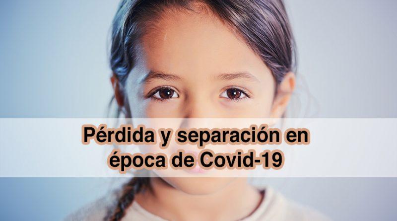 Pérdida y separación en época de Covid-19