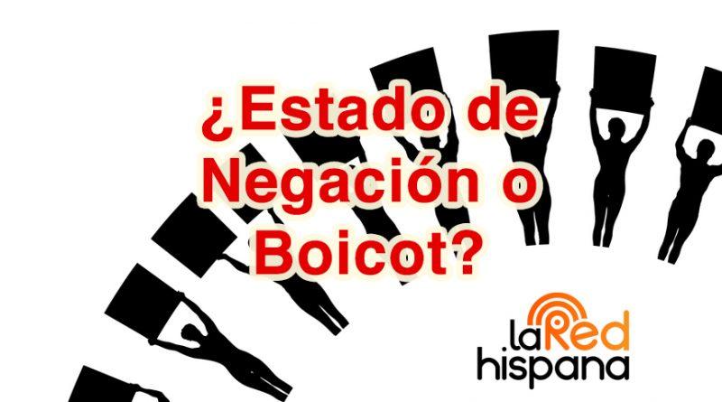 ¿Estado de Negación o Boicot?