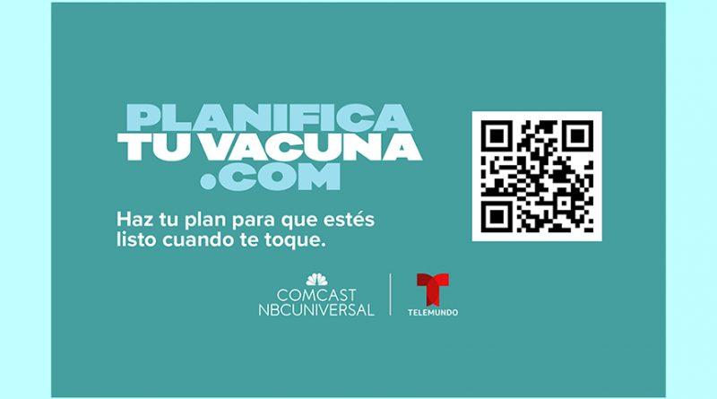Telemundo se une a COMCAST NBC Universal en Planifica tu vacuna, una campaña de concientización para ayudar a los latinos a navegar en el proceso de vacunación contra el COVID-19