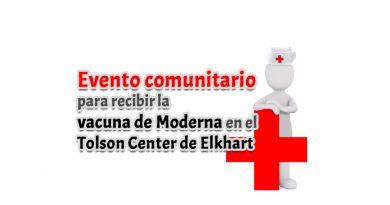 Evento comunitario para recibir la vacuna de Moderna en el Tolson Center de Elkhart