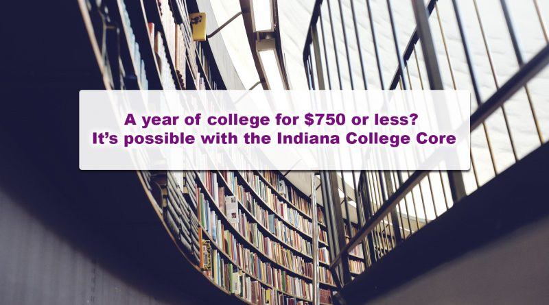 A year of college for $750 or less? It's possible with the Indiana College Core