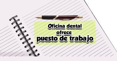 Oficina dental ofrece puesto de trabajo