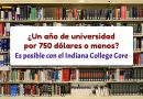 ¿Un año de universidad por 750 dólares o menos? Es posible con el Indiana College Core