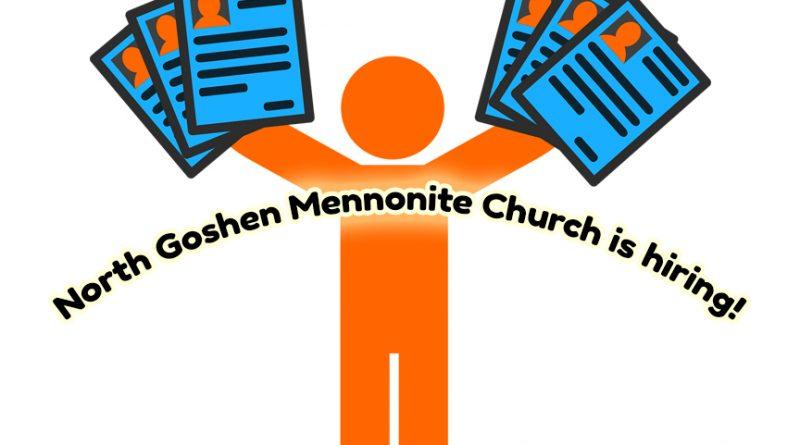 North Goshen Mennonite Church is hiring!