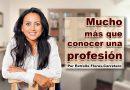 Mucho más que conocer una profesión