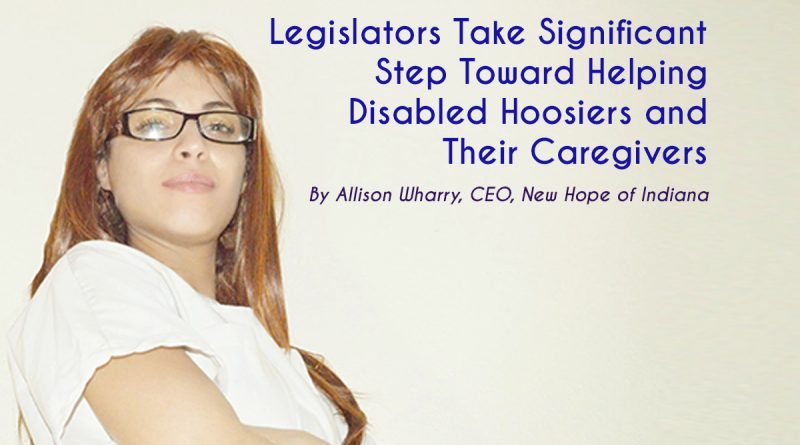 Legislators Take Significant Step Toward Helping Disabled Hoosiers and Their Caregivers