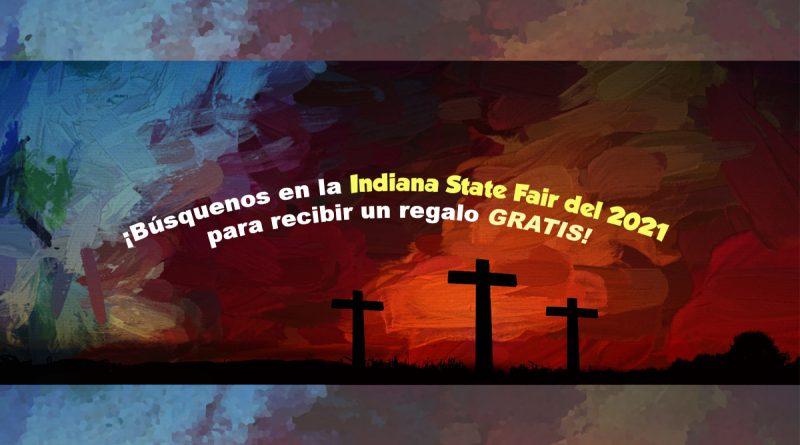 ¡Búsquenos en la Indiana State Fair del 2021 para recibir un regalo GRATIS!