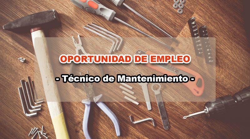 OPORTUNIDAD DE EMPLEO - Técnico de Mantenimiento